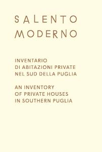 SALENTO MODERNO - AN INVENTORY OF PRIVATE HOUSES IN SOUTHERN PUGLIA