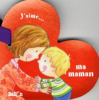 J AIME MA MAMAN-LIVRE COEUR