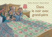 DANS LE NOIR AVEC GRAND-PERE