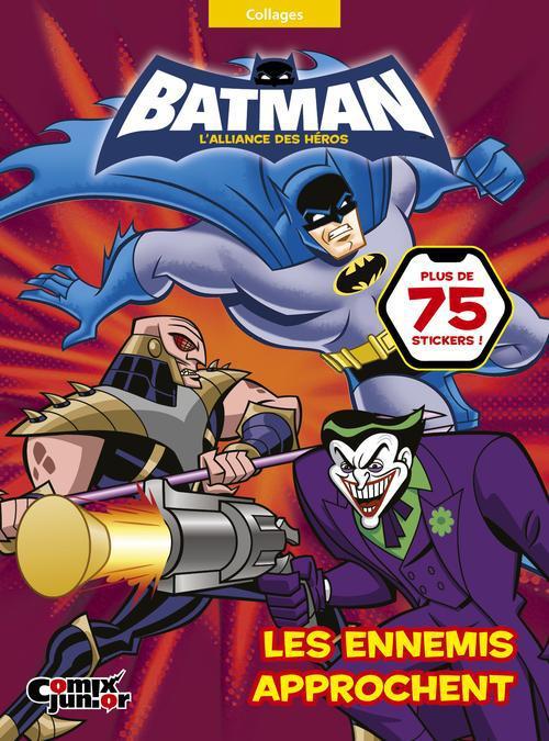 BATMAN : L'ALLIANCE DES HEROS - LES ENNEMIS APPROCHENT