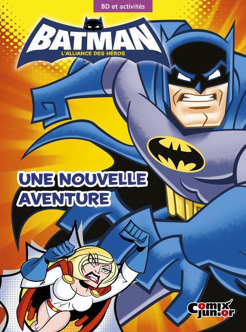BATMAN : L'ALLIANCE DES HEROS - POWER GIRL A LA RESCOUSSE