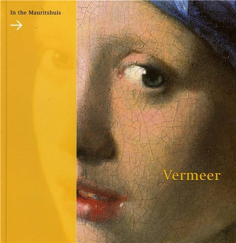 VERMEER IN THE MAURITSHUIS /ANGLAIS