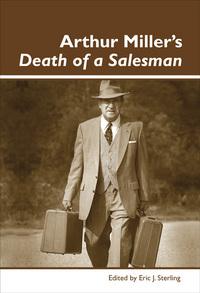 ARTHUR MILLER'S <EM>DEATH OF A SALESMAN</EM>