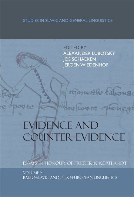 EVIDENCE AND COUNTER-EVIDENCE. ESSAYS IN HONOUR OF FREDERIK KORTLANDT. VOLUME 1: BALTO-SLAVIC AND IN