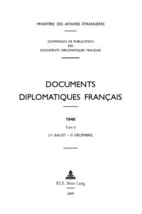 DOCUMENTS DIPLOMATIQUES FRANCAIS - 1940 - TOME II (11 JUILLET - 31 DECEMBRE)