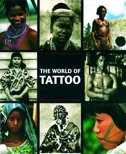 THE WORLD OF TATTOO AN ILLUSTRATED HISTORY /ANGLAIS
