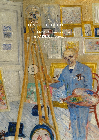 JAMES ENSOR. REVES DE NACRE