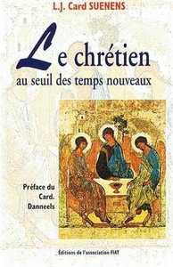 LE CHRETIEN AU SEUIL DES TEMPS NOUVEAUX