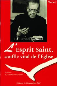 L ESPRIT SAINT, SOUFFLE VITAL DE L EGLISE - TOME 1