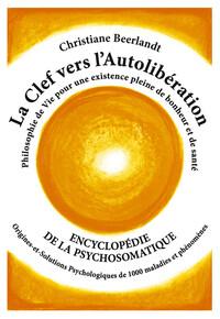LA CLEF VERS L'AUTOLIBERATION - ENCYCLOPEDIE DE LA PSYCHOSOMATIQUE