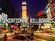 SENSATIONAL BILLBOARDS IN ADVERTISING-