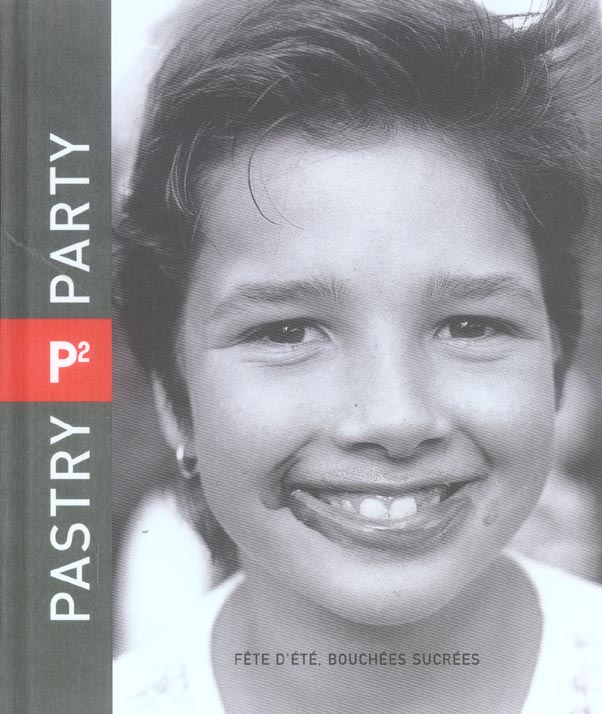 P2,PASTRY PARTY,FETE D'ETE,BOUCHEES SUCREES