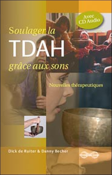 SOULAGER LA TDHA GRACE AUX SONS (CD INCLUS)