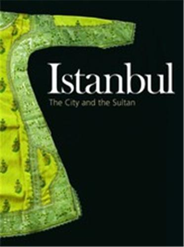 ISTANBUL THE CITY AND THE SULTAN /ANGLAIS