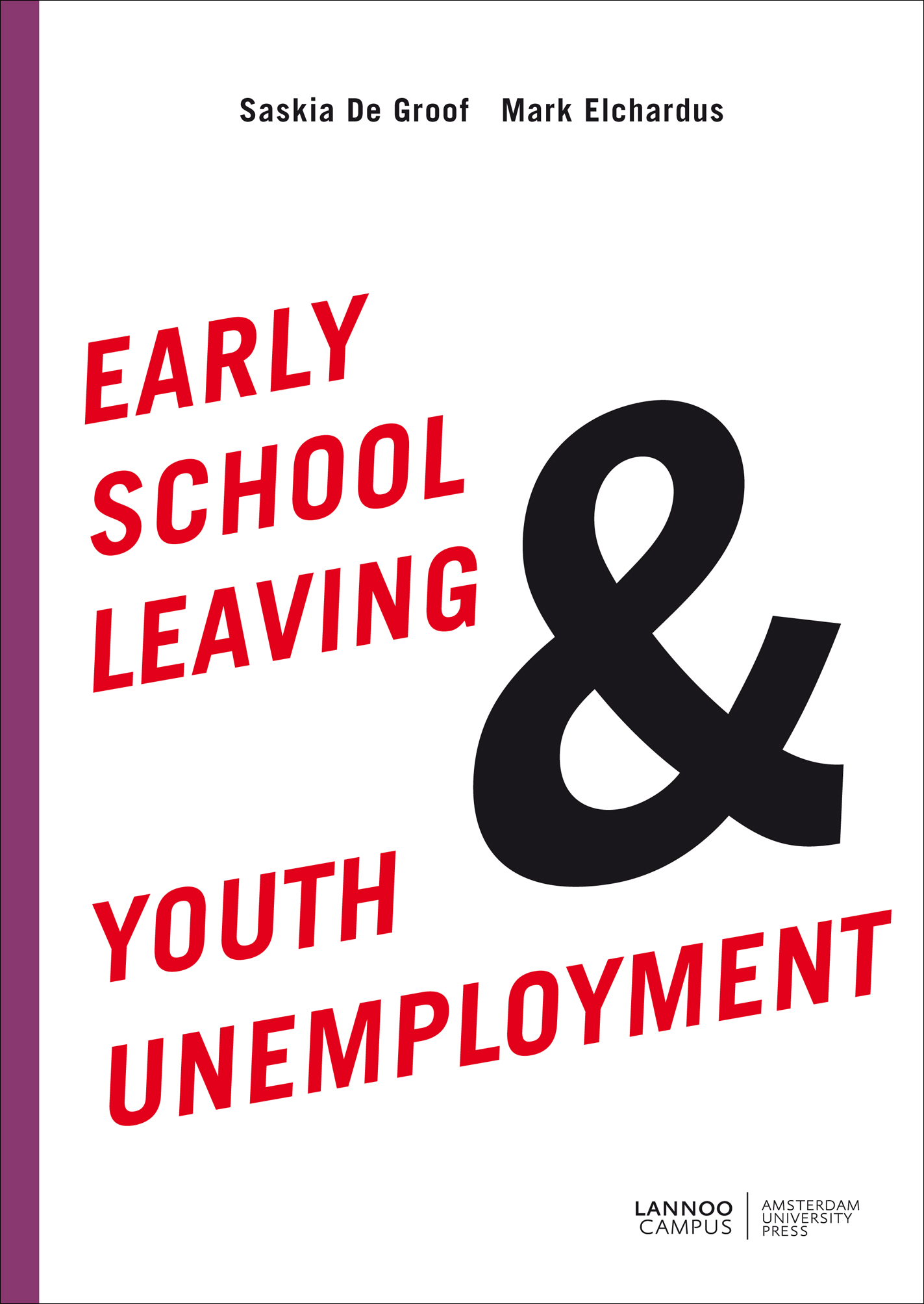 EARLY SCHOOL LEAVING & YOUTH UNEMPLOYMENT