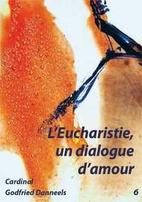 LIVRET - L'EUCHARISTIE, UN DIALOGUE D'AMOUR