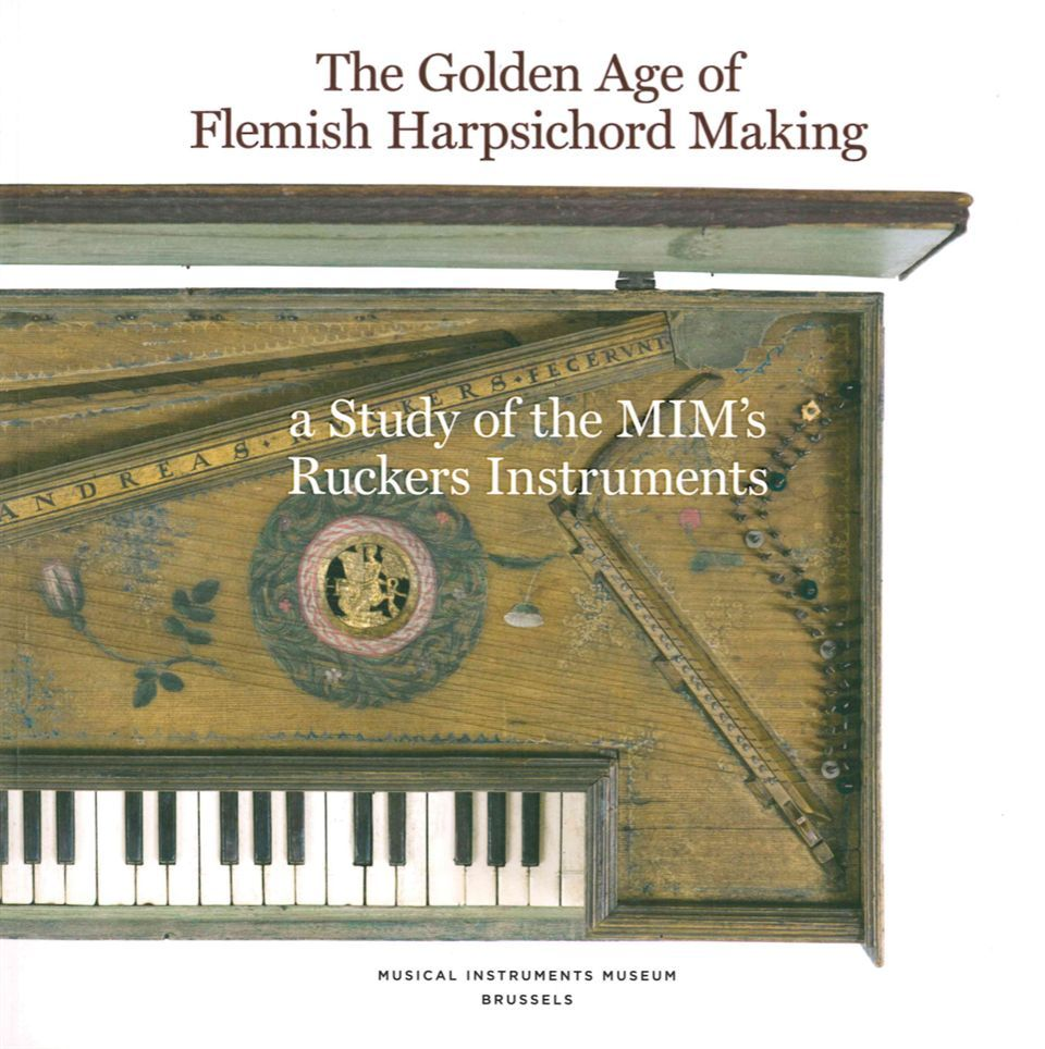 THE GOLDEN AGE OF FLEMISH HARPSICHORD MAKING