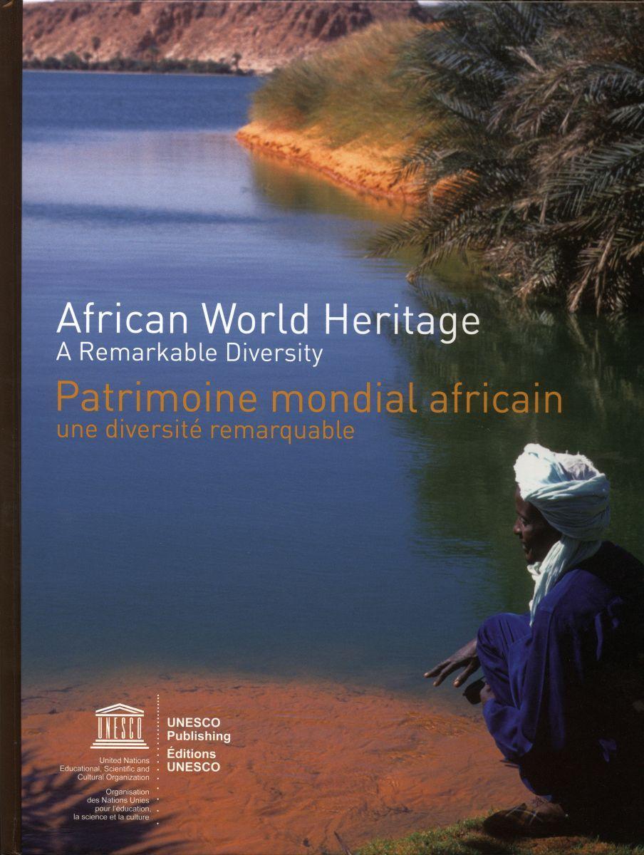 PATRIMOINE MONDIAL AFRICAIN.INE DIVERSITE REMARQUABLE (BILINGUE ANGL/FR)