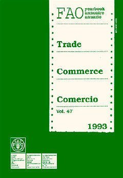 ANNUAIRE FAO DU COMMERCE 1993 VOL 47 FAO STATISTIQUES N 121 ANGLAISFRANCAISESPAGNOL PAPER