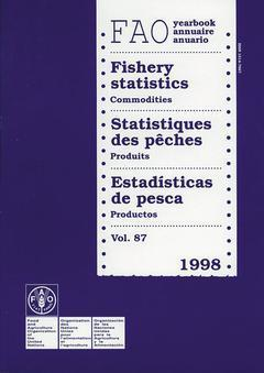 YEARBOOK OF FISHERY STATISTICS 1998 VOL 87 COMMODITIES FAO STATISTICS SERIES N 153 TRILINGUE ENG FRA