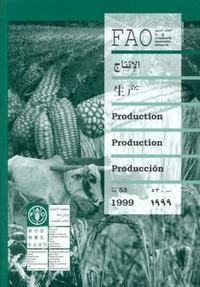 PRODUCTION YEARBOOK 1999 VOLUME 53 FAO STATISTICS SERIES N  156 MULTILANGUAL AR CH EN ES FR