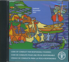 CODE OF CONDUCT FOR RESPONSIBLE FISHERIES. UPDATED NOVEMBER 2007, CD-ROM TRILINGUAL (EN/FR/ES)