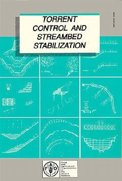 TORRENT CONTROL AND STREAMBED STABILIZATION FAO LAND AND WATER SERIES N 9 PAPER