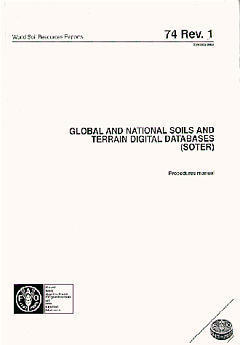 GLOBAL AND NATIONAL SOILS AND TERRAIN DIGITAL DATABASES WORLD SOIL RESOURCES REPORTS N 74 REV 1