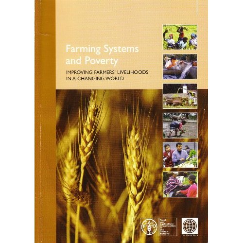 FARMING SYSTEMS AND POVERTY IMPROVING FARMER'S LIVELIHOODS IN A CHANGING WORLD