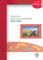 POLICIES FOR BASIC FOOD COMMODITIES 2003-2004 (REVIEW OF AGRICULTURAL COMMODITY POLICIES N. 1)