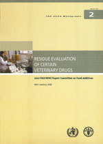 RESIDUE EVALUATION OF CERTAIN VETERINARY DRUGS. JOINT FAO/WHO EXPERT COMMITTEE ON FOOD ADDITIVES. 66