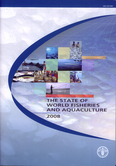 THE STATE OF WORLD FISHERIES AND AQUACULTURE 2008 (WITH CD-ROM)