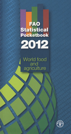 FAO STATISTICAL POCKETBOOK 2012: WORLD FOOD AND AGRICULTURE