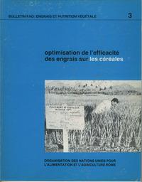 OPTIMISATION DE L'EFFICACITE DES ENGRAISSUR LES CEREALES BULLETINS ENGRAIS ET NUTRITION VEGETALE N