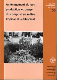 AMENAGEMENT DU SOL PRODUCTION USAGE DU COMPOST EN MILIEU TROPICAL SUBTROPICAL BULLETIN PEDOLOGIQUE D