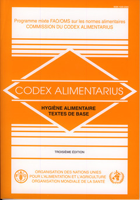 CODEX ALIMENTARIUS : HYGIENE ALIMENTAIRE. TEXTES DE BASE. CODEX ALIMENTARIUS. PROGRAMME MIXTE FAO/ O