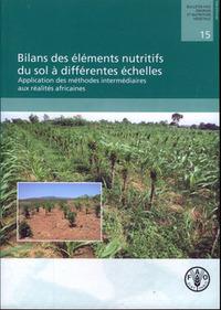 BILANS DES ELEMENTS NUTRITIFS DU SOL A DIFFERENTES ECHELLES. APPLICATION DES METHODES INTERMEDIAIRES