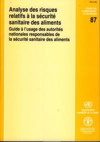ANALYSE DES RISQUES RELATIFS A LA SECURITE SANITAIRE DES ALIMENTS GUIDE A L'USAGE DES AUTORITES NATI