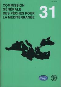 COMMISSION GENERALE DES PECHES POUR LA MEDITERRANEE. RAPPORT DE LA TRENTE ET UNIEME SESSION. ROME, 9