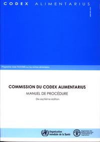 COMMISSION DU CODEX ALIMENTARIUS. MANUEL DE PROCEDURE. 17. ED. PROGRAMME MIXTE FAO/OMS SUR LES NORME