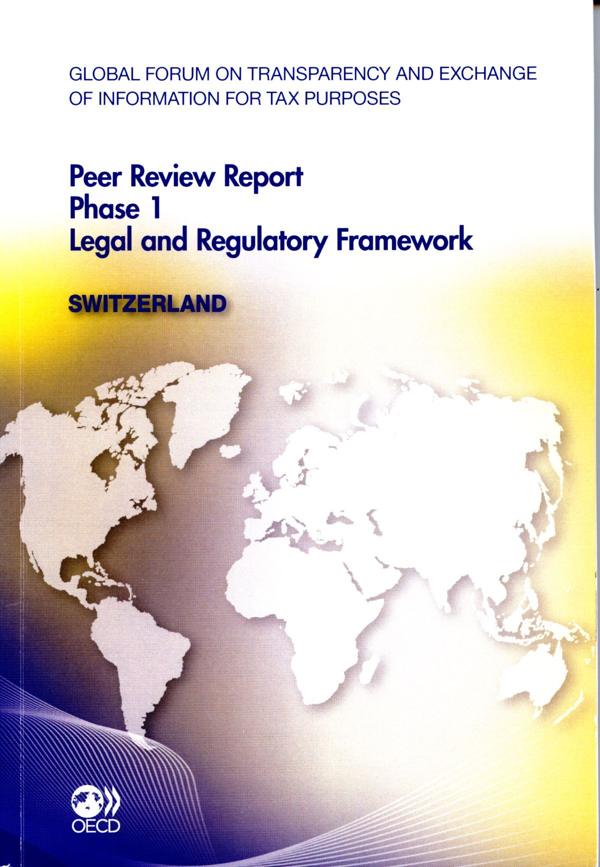 SWITZERLAND - PEER REVIEW REPORT PHASE 1 LEGAL AND REGULATORY FRAMEWORK (ANG)