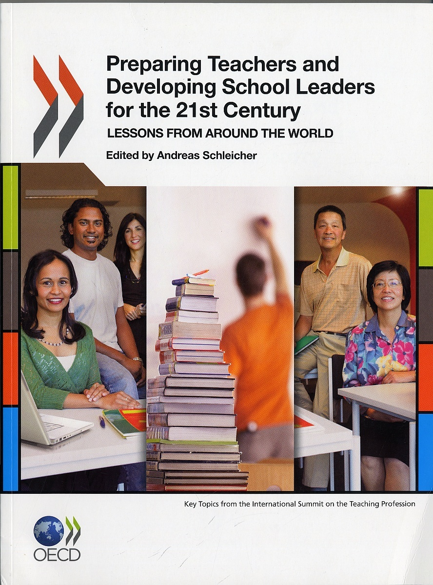 PREPARING TEACHERS AND DEVELOPING SCHOOL LEADERS FOR THE 21ST CENTURY (ANGLAIS).