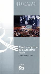 CHARTE EUROPEENNE DE L'AUTONOMIE LOCALE ET RAPPORTS EXPLICATIFS - 2010