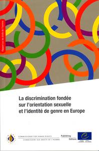 DISCRIMINATION FONDEE SUR L'ORIENTATION SEXUELLE ET L'IDENTITE DE GENRE EN EUROPE (2011)