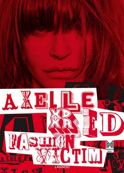 AXELLE RED : FASHION VICTIM
