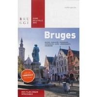 BRUGES : GUIDE DE LA VILLE 2015, MUSEES, CURIOSITES, PROMENADES, RESTAURANTS, CAFES, HEBERGEMENTS, E