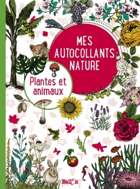 MES AUTOCOLLANTS NATURE : PLANTES ET ANIMAUX