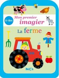 MON PETIT IMAGIER - LA FERME 0/18