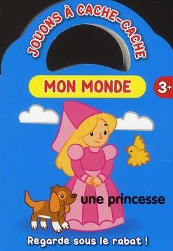MONDE (MON) PRINCESSE 3 ANS ET PLUS JOUONS A CACHE-CACHE