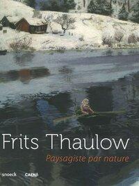FRITS THAULOW, PAYSAGISTE PAR NATURE - MUSEE DE CAEN